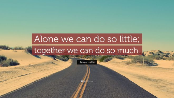 25052-Helen-Keller-Quote-Alone-we-can-do-so-little-together-we-can-do-so.jpg