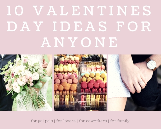 Valentines Day Ideas for Anyone.jpg